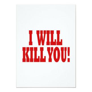 I Will Kill You Card