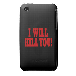 I Will Kill You iPhone 3 Cover