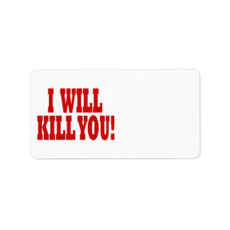 I Will Kill You Personalized Address Labels