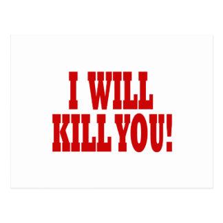 I Will Kill You Postcard