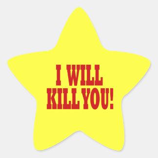 I Will Kill You Star Sticker