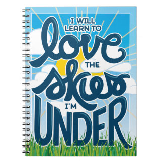 I Will Learn to Love the Skies I'm Under Notebook