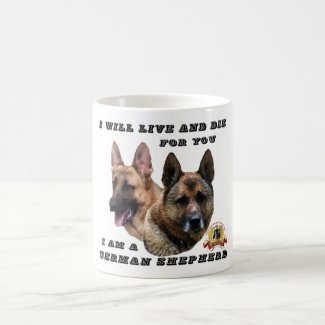 I Will Live and Die For You German Shepherd Coffee
