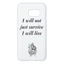 I will live Galaxy Phone Case