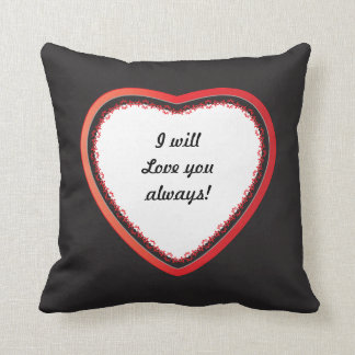 I will Love you Always Pillow