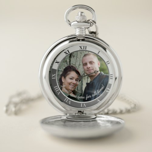 I Will Love You For All Time! Custom Message Photo Pocket Watch
