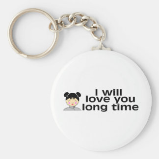 I Will Love You Long Time Keychain