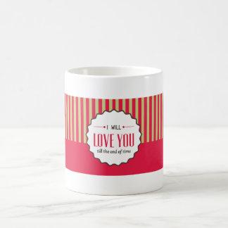 I will love you Mug by Graphita