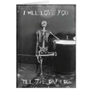 I Will Love You 'Till The Day I Die Card