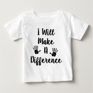 I Will Make A Difference Baby T-Shirt