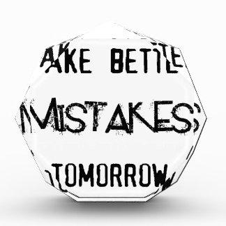 i will make better mistakes tomorrow acrylic award