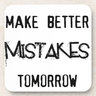 i will make better mistakes tomorrow beverage coaster