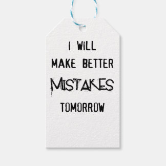 i will make better mistakes tomorrow gift tags