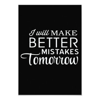 I Will Make Better Mistakes Tomorrow Invitations