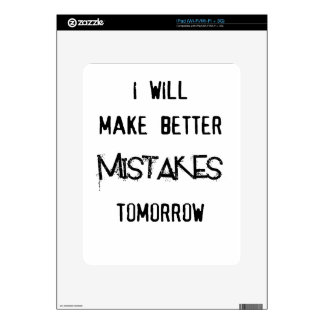 i will make better mistakes tomorrow iPad skin