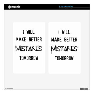 i will make better mistakes tomorrow kindle fire skin