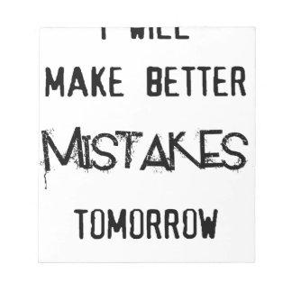 i will make better mistakes tomorrow notepad