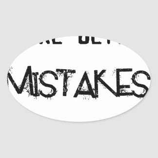 i will make better mistakes tomorrow oval sticker