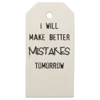 i will make better mistakes tomorrow wooden gift tags