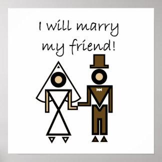 I Will Marry My Friend Print
