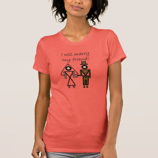 I Will Marry My Friend T-Shirt
