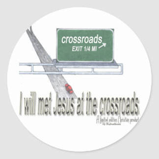 I will met Jesus at the crossroads. EXIT1 Classic Round Sticker