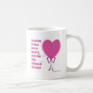 I will miss you coffee mug