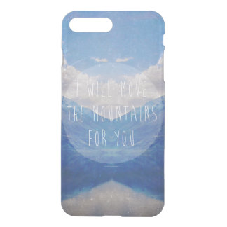 I will move the mountains for you iPhone 8 plus/7 plus case