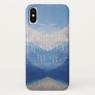 I will move the mountains for you iPhone x case