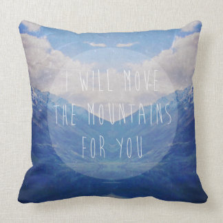 I will move the mountains for you throw pillow