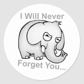 I Will Never Forget You... Elephant Classic Round Sticker