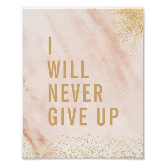 I Will Never Give Up Pink Marble Gold Quote Poster Zazzle Com