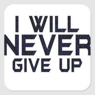 I will never give up square sticker