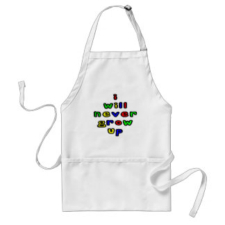 I Will Never Grow Up Adult Apron