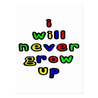 I Will Never Grow Up Postcard