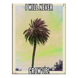 I will never grow up! postcard