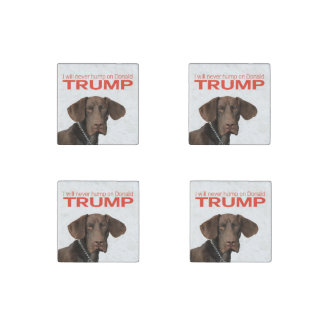 I will never hump on Donald Trump! Stone Magnet