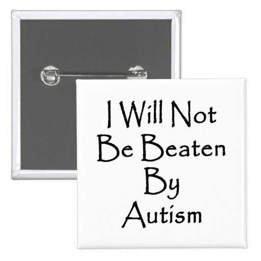 I Will Not Be Beaten By Autism 2 Inch Square Button