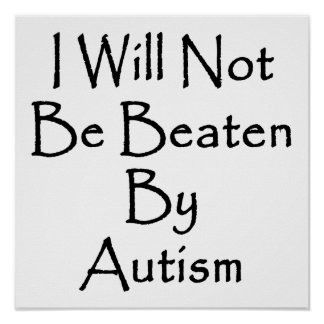 I Will Not Be Beaten By Autism Poster