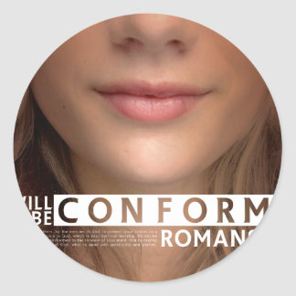 I Will Not Be Conformed Classic Round Sticker