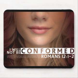 I Will Not Be Conformed Mouse Pad