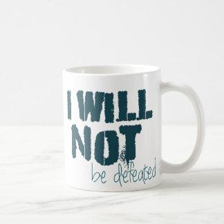 I WILL NOT BE DEFEATED Mug