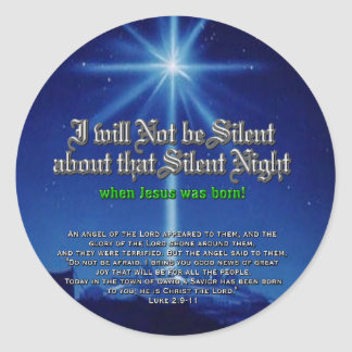 I will not be Silent about Silent Night Classic Round Sticker