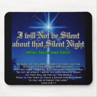 I will not be Silent about Silent Night Mousepads