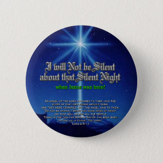 I will not be Silent about Silent Night Pinback Button