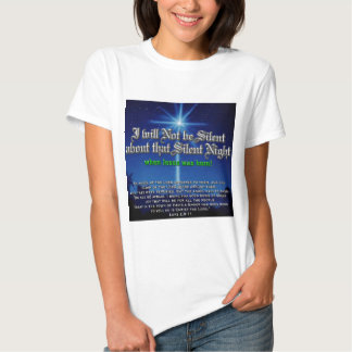 I will not be Silent about Silent Night Tee Shirt