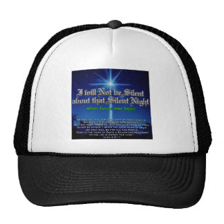 I will not be Silent about Silent Night Trucker Hat
