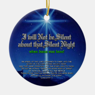 I will not be silent about that Silent Night Ceramic Ornament