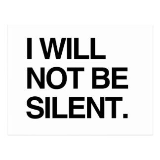 I WILL NOT BE SILENT POSTCARD