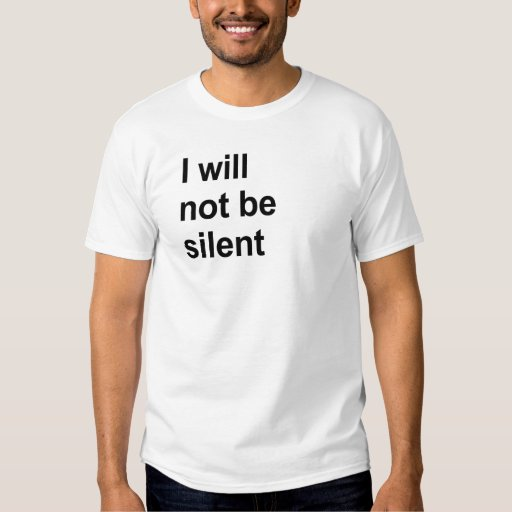 I will not be silent tshirt